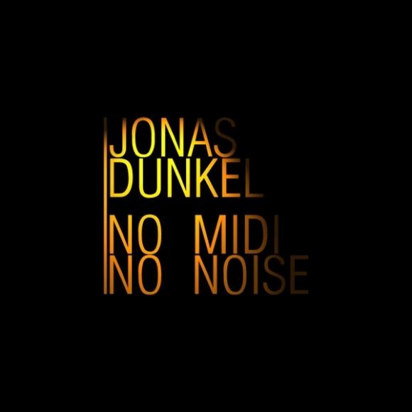 Jonas Dunkel No Midi No Noise