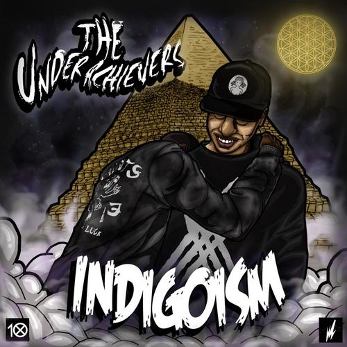 INDIGOISM THE UNDERACHIEVERS