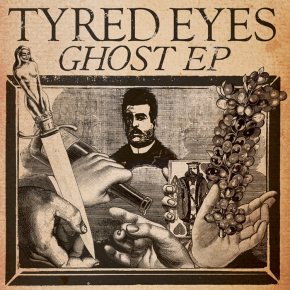 Tyred Eyes GHOST EP