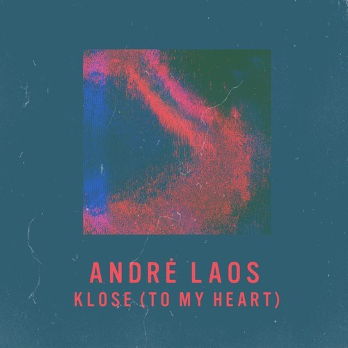Andre Laos Klose To My Heart