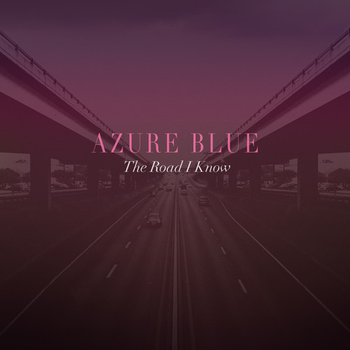 Azure Blue the road I know