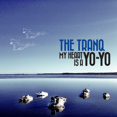 The Tranq My Heart Is A Yo-Yo