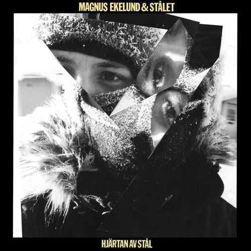 Magnus Ekelund & Stålet Hjärtan av stål