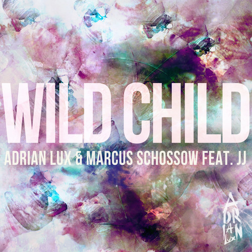 Adrian Lux Wild Child Feat JJ