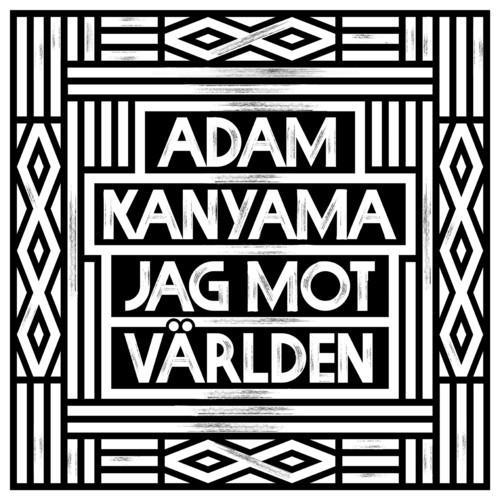 Adam Kanyama Jag Mot Världen Ep