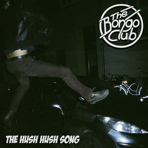 the bongo club the hush hush song